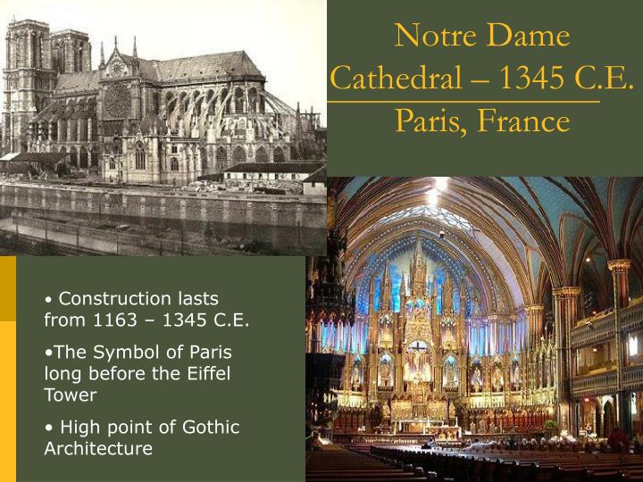 Notre Dame Cathedral – 1345 C.E. Paris, France