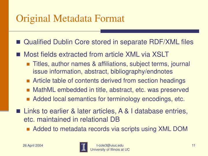 Original Metadata Format