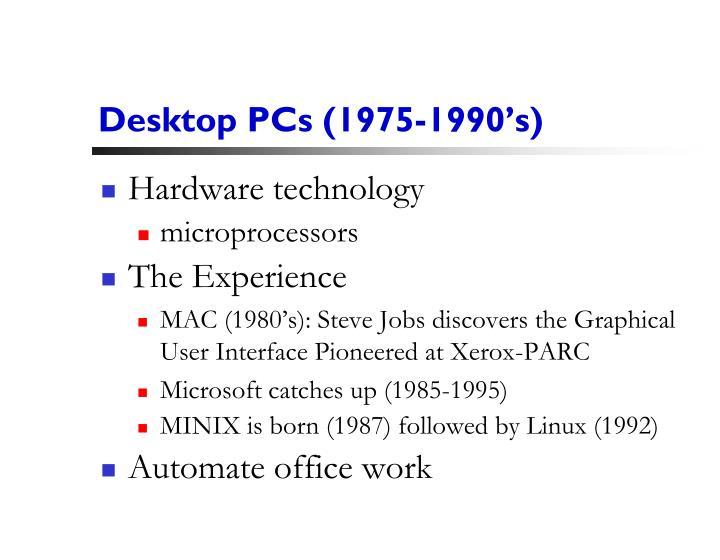 Desktop PCs (1975-1990's)