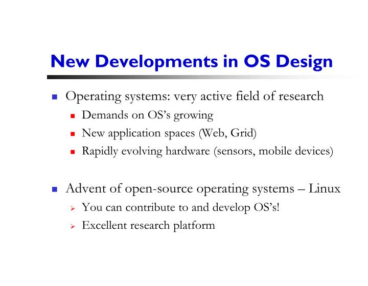 New Developments in OS Design