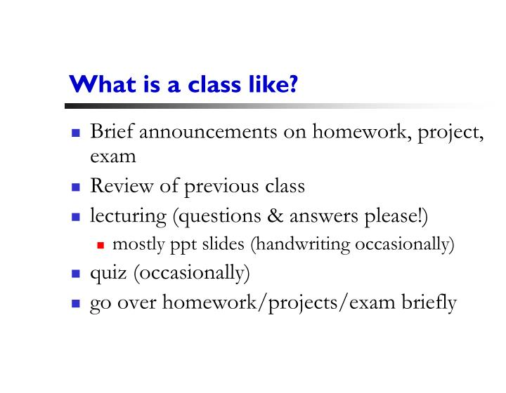 What is a class like?