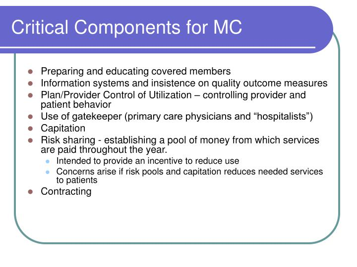 Critical Components for MC