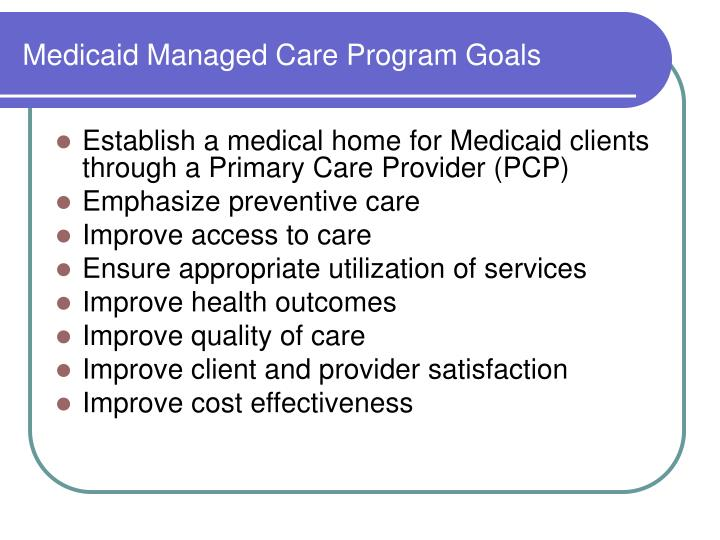 Medicaid Managed Care Program Goals