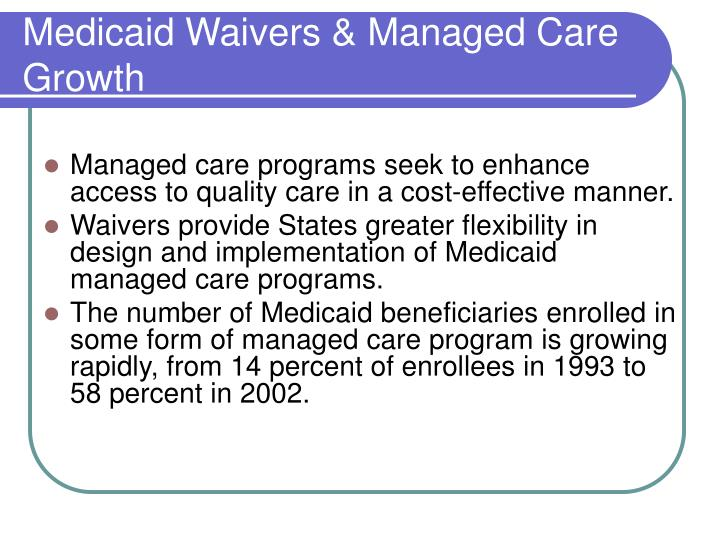 Medicaid Waivers & Managed Care Growth