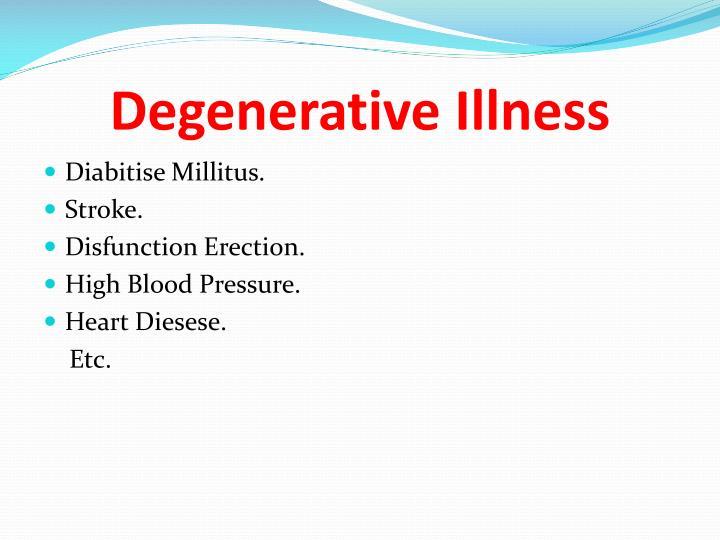 Degenerative Illness