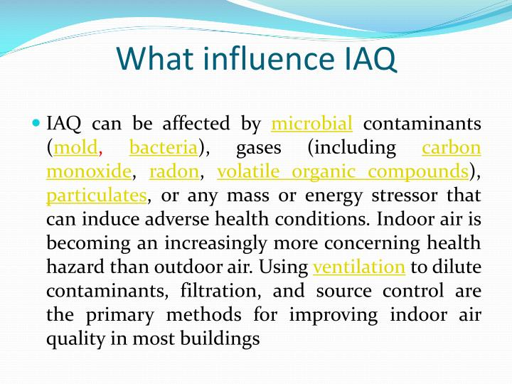 What influence IAQ