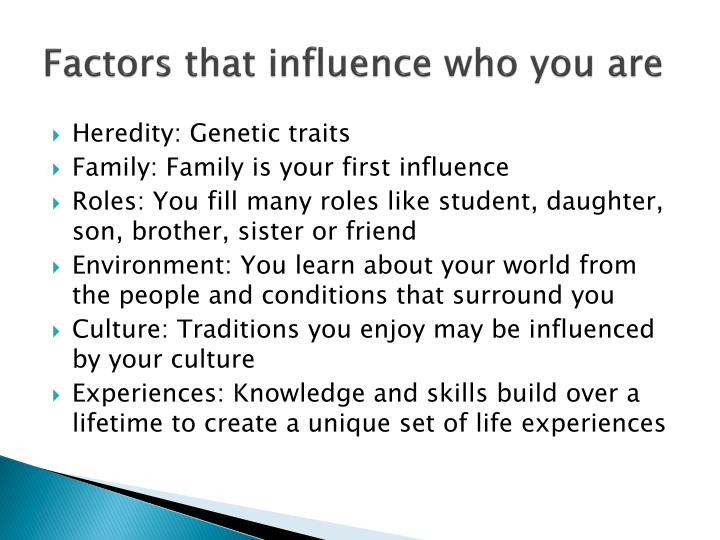 Factors that influence who you are
