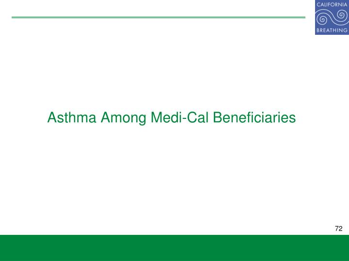 Asthma Among Medi-Cal Beneficiaries