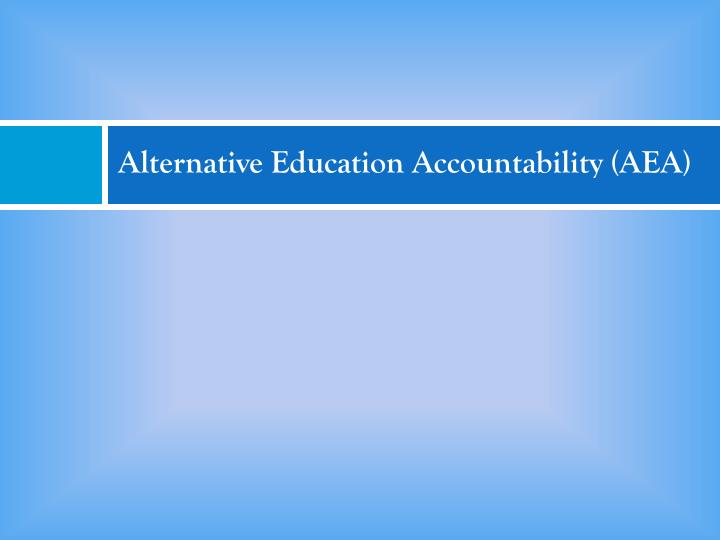 Alternative Education Accountability (AEA)