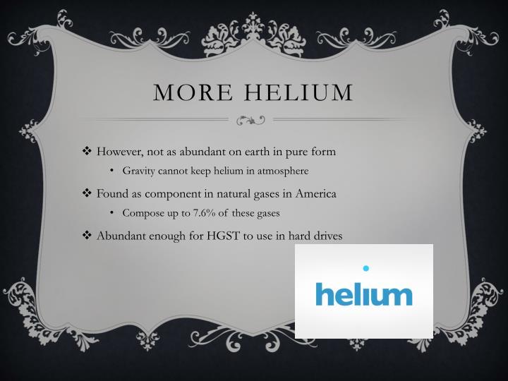 More helium
