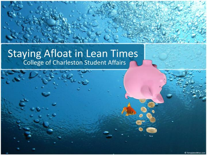 staying afloat in lean times