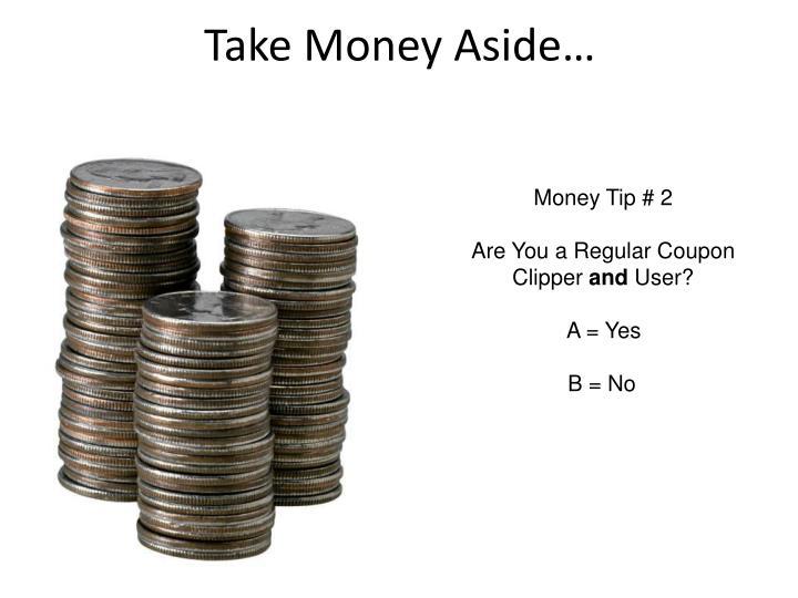 Take Money Aside