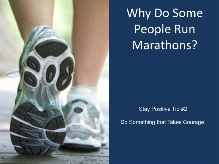 Why Do Some People Run Marathons?