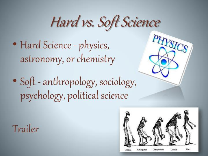 Hard vs. Soft Science