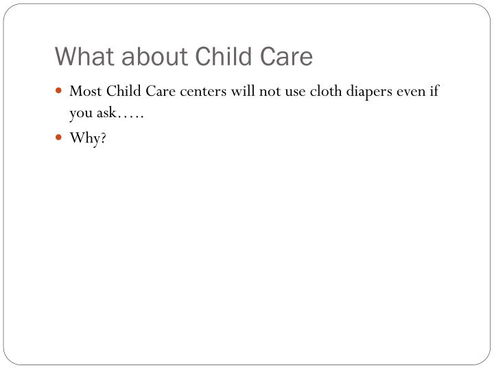 What about Child Care