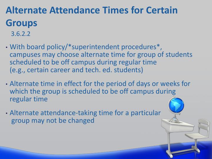 Alternate Attendance Times for Certain Groups