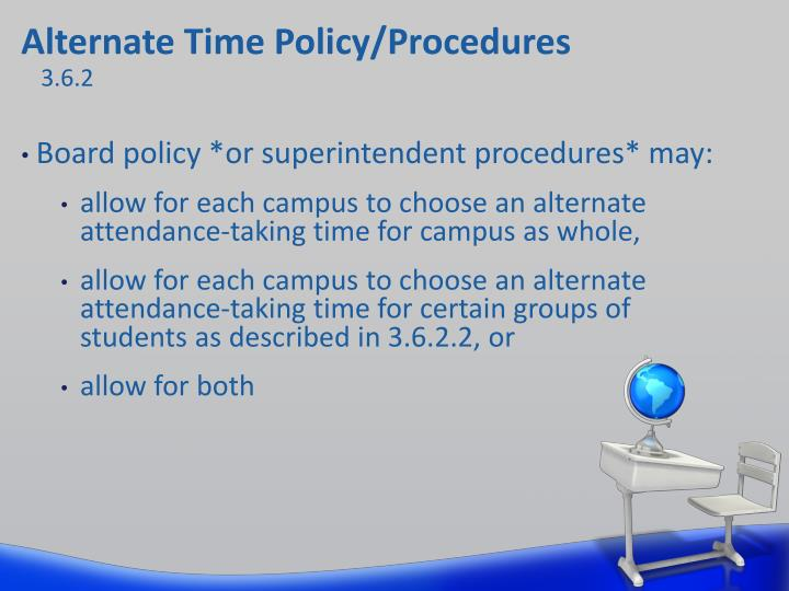 Alternate Time Policy/Procedures
