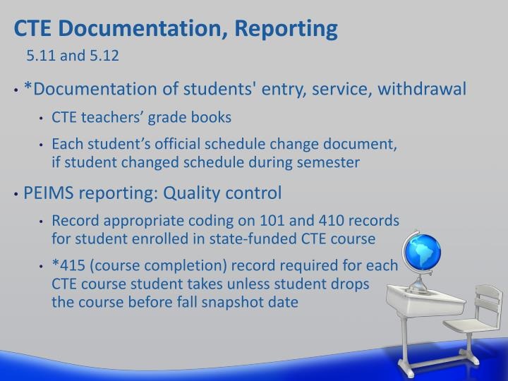 CTE Documentation, Reporting