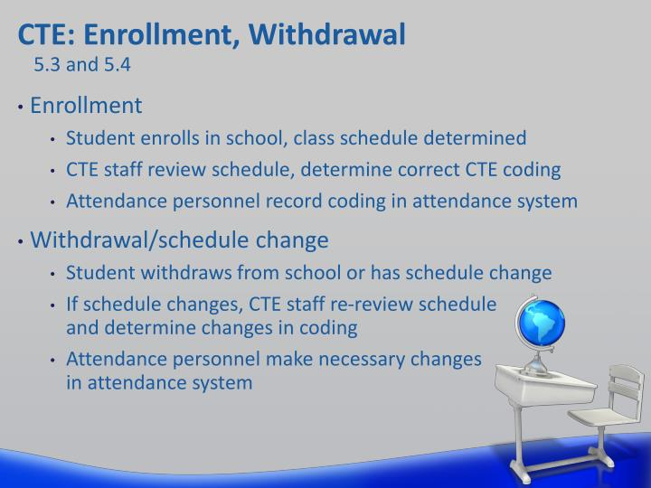 CTE: Enrollment, Withdrawal