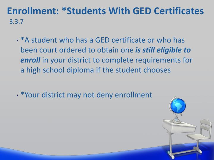 Enrollment: *Students With GED Certificates