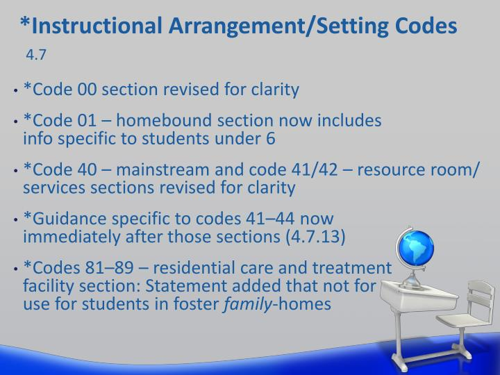 *Instructional Arrangement/Setting Codes