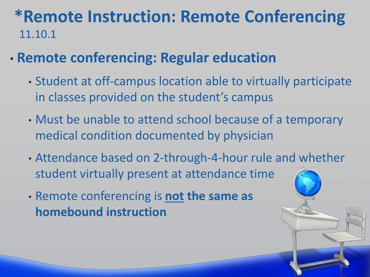 *Remote Instruction: Remote Conferencing