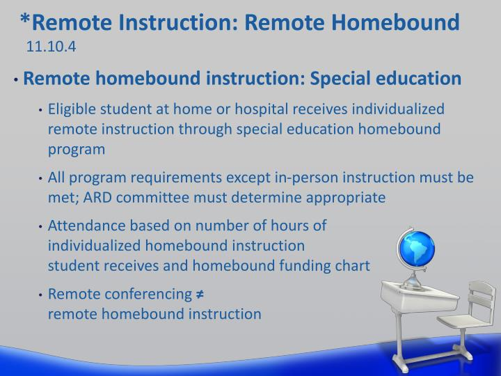 *Remote Instruction: Remote Homebound