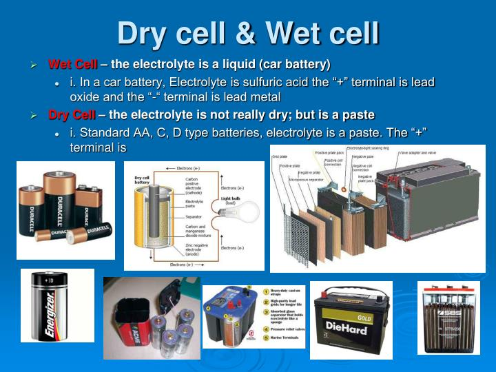 Dry cell & Wet cell