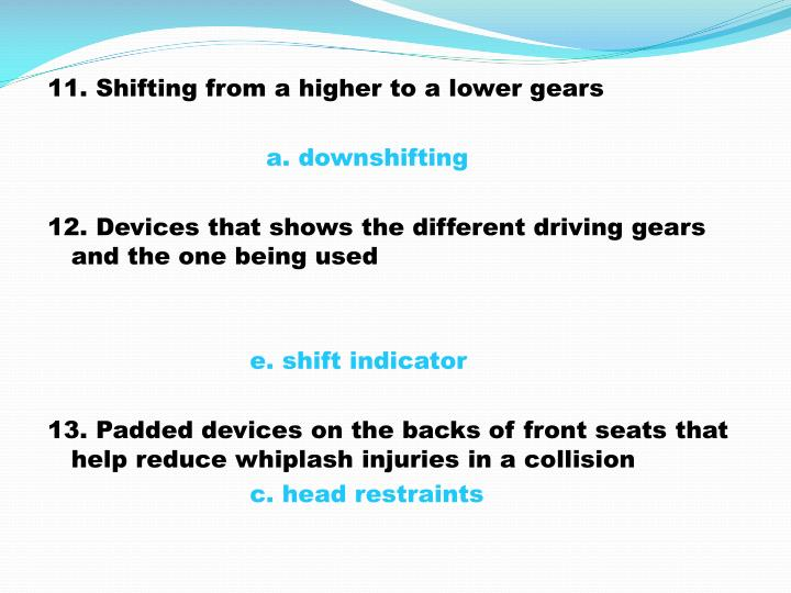 11. Shifting from a higher to a lower gears