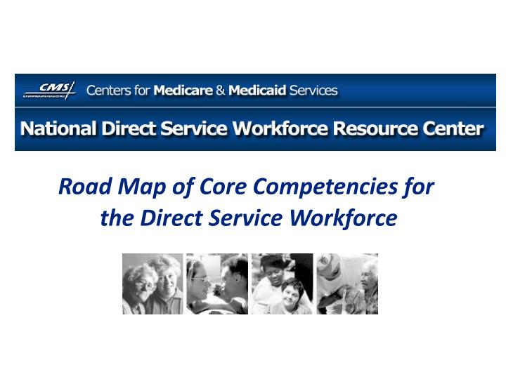 Road Map of Core Competencies