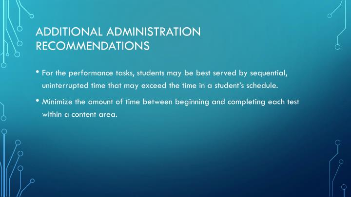 Additional administration recommendations