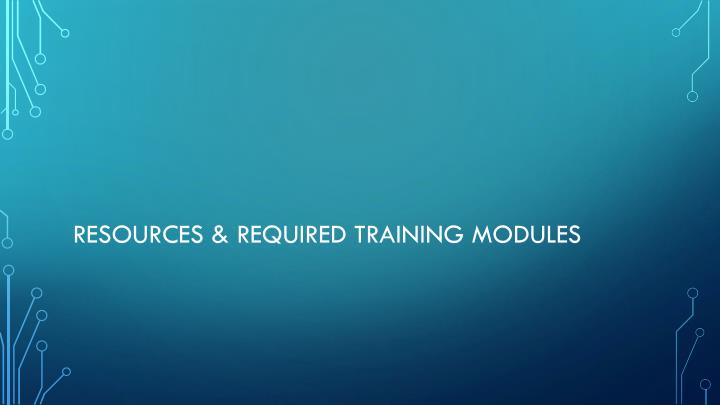 Resources & required training modules