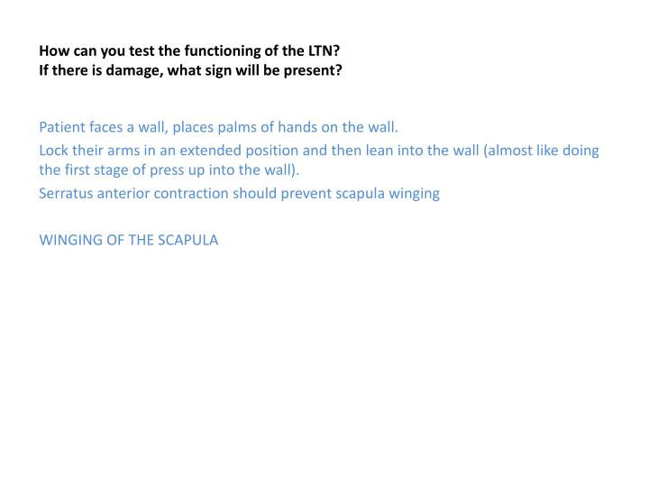 How can you test the functioning of the LTN?