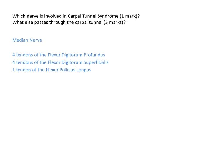 Which nerve is involved in Carpal Tunnel Syndrome (1 mark)?