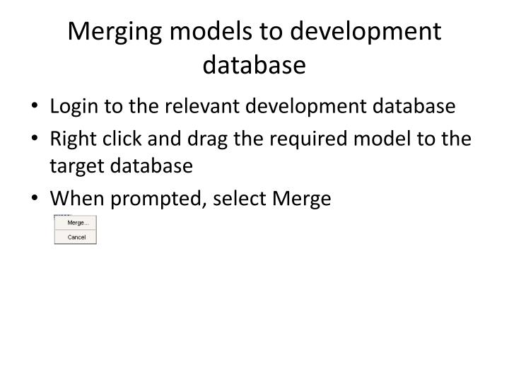 Merging models to development database