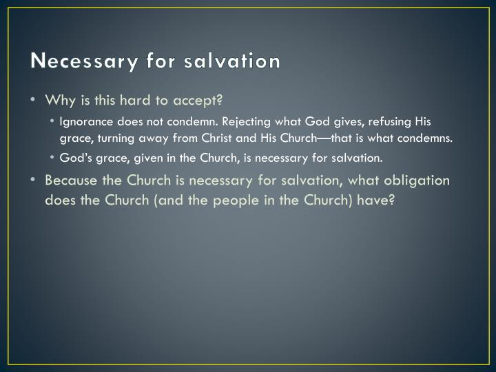 Necessary for salvation