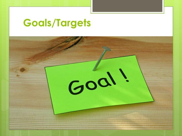Goals/Targets