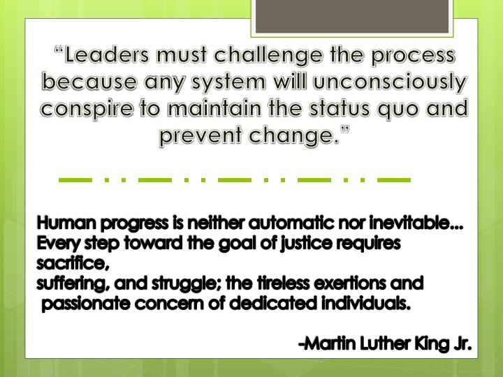 """Leaders must challenge the process because"