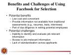benefits and challenges of using facebook for selection