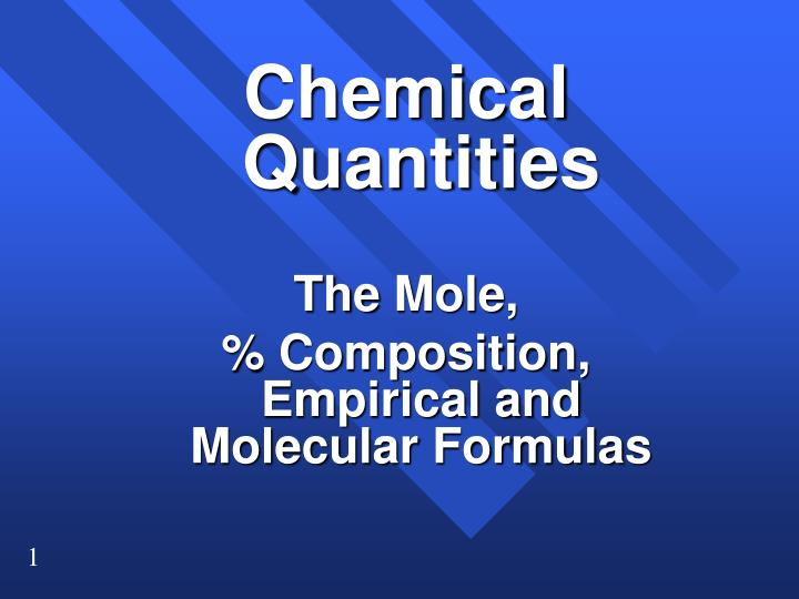 Chemical quantities the mole composition empirical and molecular formulas