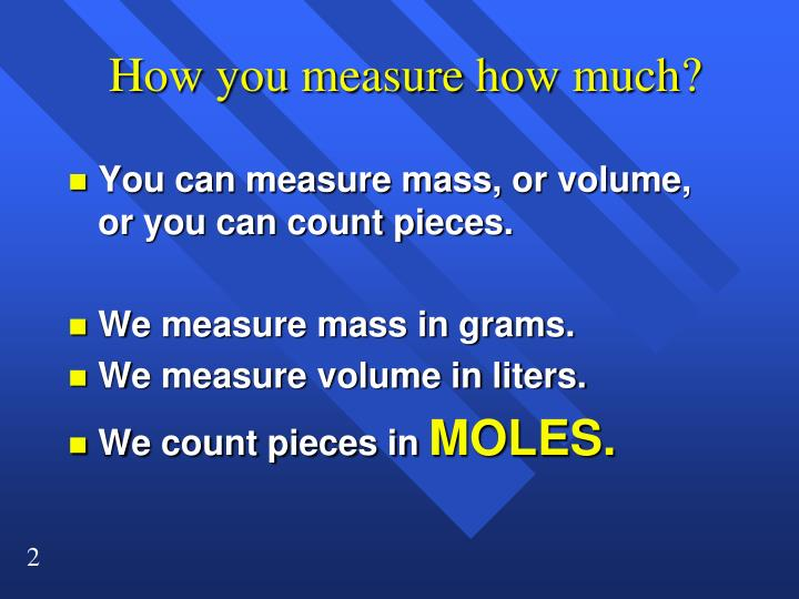 How you measure how much?