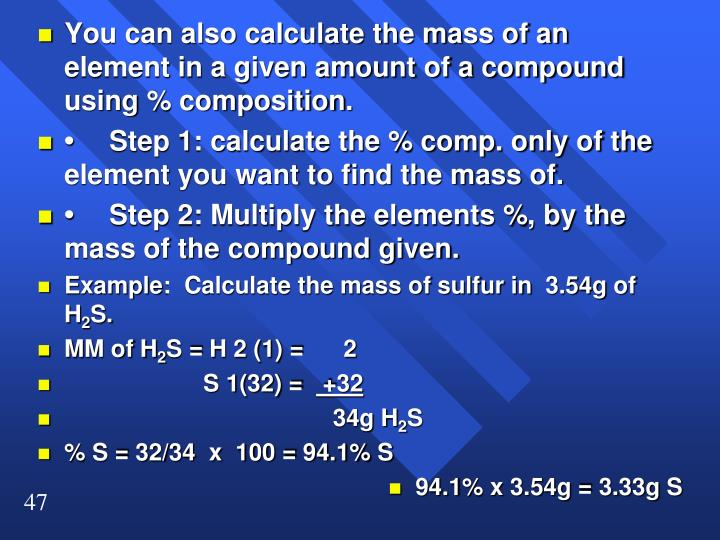You can also calculate the mass of an element in a given amount of a compound