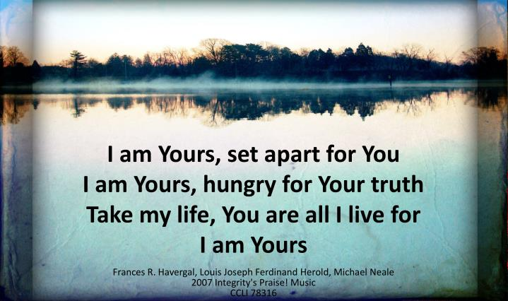 I am Yours, set apart for You