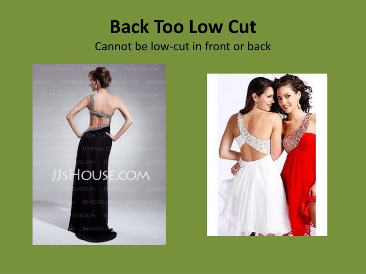Back Too Low Cut