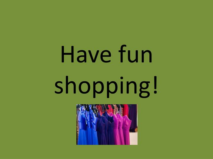 Have fun shopping!