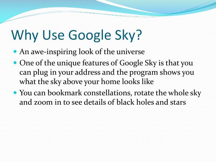 Why Use Google Sky?