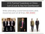 10 formal tuxedoes or dress suit coat tie for gentlemen