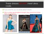 these dresses do not meet dress code