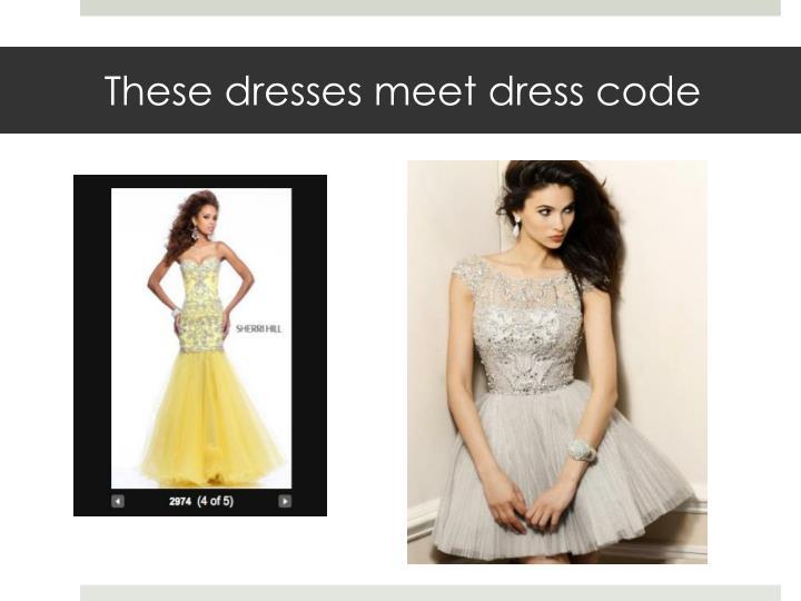 These dresses meet dress code