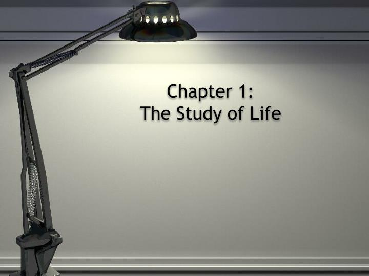 Chapter 1 the study of life